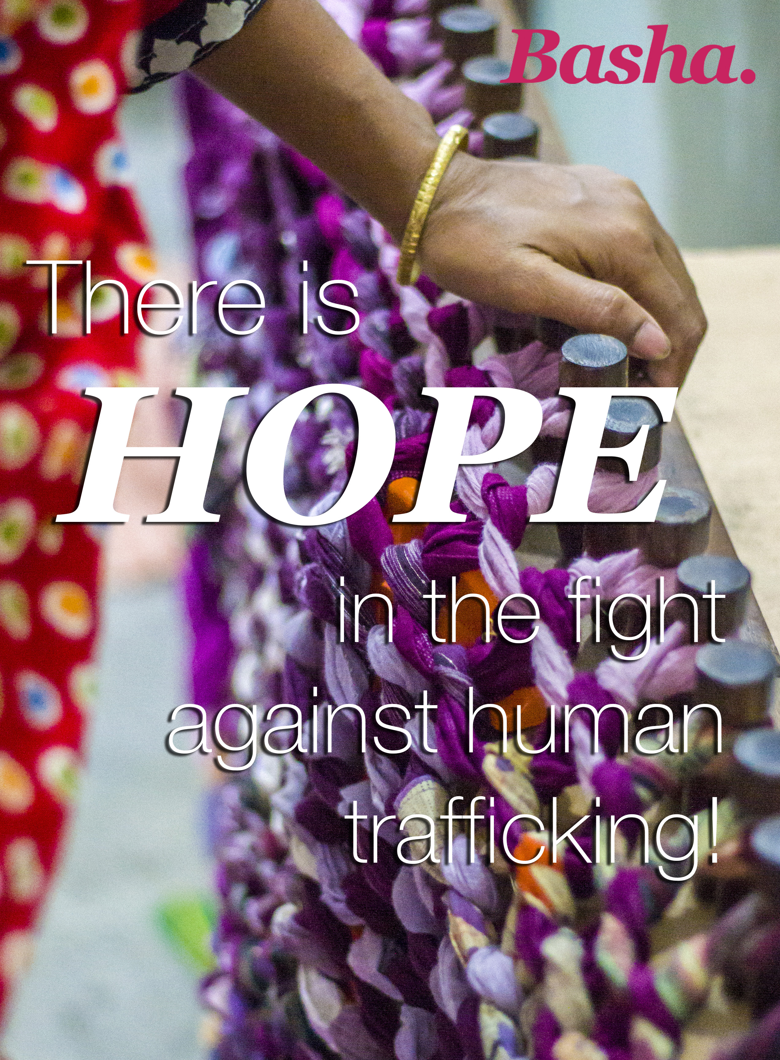 Photo of Basha artisan at work and words There is hope in the fight against human trafficking!